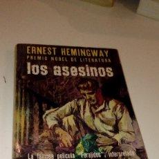 Libri di seconda mano: G-23130 LIBRO ERNEST HEMINGWAY LOS ASESINOS. Lote 110839527