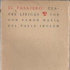 Libros: EL PASAJERO. CLAVES LÍRICAS - DEL VALLE INCLAN, RAMON. Lote 110964400