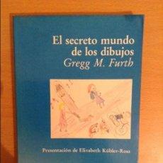 Libros: EL SECRETO MUNDO DE LOS DIBUJOS. SANAR A TRAVES DEL ARTE (GREGG M. FURTH) EDICIONES LUCIERNAGA. Lote 111192591