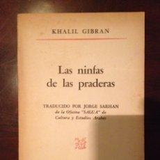 Libros: LAS NINFAS DE LAS PRADERAS (KHALIL GIBRAN). Lote 111530278