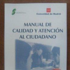 Libros: MANUAL DE CALIDAD Y ATENCION AL CIUDADANO - COMUNIDAD DE MADRID - IMPECABLE. Lote 111770015
