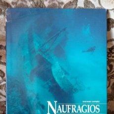 Libros: NAUFRAGIOS FAMOSOS EN LA HISTORIA, DE GAETANO CAFIERO (INCLUYE EL TITANIC). GRAN FORMATO, MUY ILUSTR. Lote 112053011
