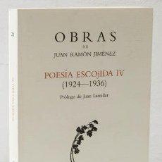 Libros: JIMÉNEZ, JUAN RAMÓN: POESÍA ESCOJIDA IV (1924-1936) (VISOR) (CB). Lote 112132867