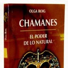 Libros: ROIG, OLGA: CHAMANES. EL PODER DE LO NATURAL (KARMA.7) (CB). Lote 112209135