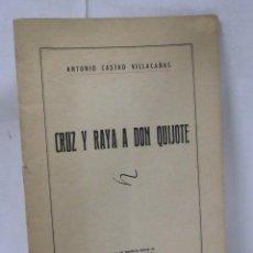 Libros: CRUZ Y RAYA A DON QUIJOTE. Lote 112208302