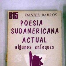 Libros: POESÍA SUDAMERICANA ACTUAL (ALGUNOS ENFOQUES). Lote 112491980