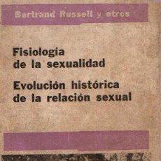 Libros: FISIOLOGÍA DE LA SEXUALIDAD. EVOLUCIÓN HISTÓRICA DE LA RELACIÓN SEXUAL - RUSSELL, BERTRAND/OTROS. Lote 112588326