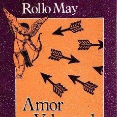 Libros: AMOR Y VOLUNTAD. LAS FUERZAS HUMANAS QUE DAN SENTIDO A NUESTRA VIDA - MAY, ROLLO. Lote 112588342