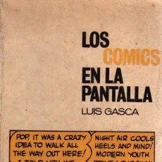 Libros: LOS CÓMICS EN PANTALLA - GASCA, LUIS. Lote 112588388