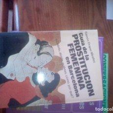 Libros: GUÍA DE LA PROSTITUCION FEMENINA EN BARCELONA RAMÓN DRAPER MIRALLES ED. MARTINEZ ROCA. Lote 112594767