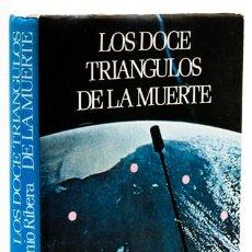 Libros: RIBERA, ANTONIO: LOS DOCE TRIÁNGULOS DE LA MUERTE (ATE) (CB). Lote 112772231