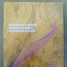 Libros: NECESIDADES DE LA POBLACION TRANSEXUAL Y HOMOSEXUAL EN EL MUNICIPIO DE MADRID - AET. Lote 112793579