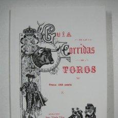 Libros: GUÍA DE LAS CORRIDAS DE TOROS (FACSÍMIL). Lote 112625414