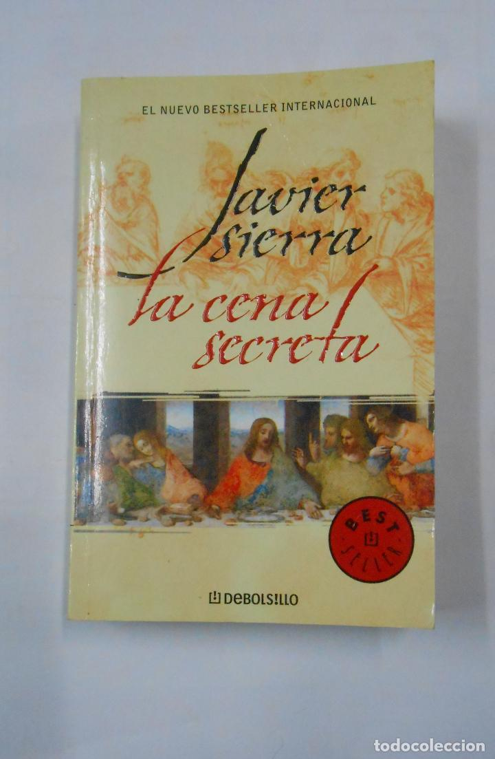 La Cena Secreta Javier Sierra Tdk170 Buy Unclassified Books At Todocoleccion 112861411