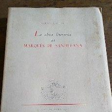 Libros: LA OBRA LITERARIA DEL MARQUÉS DE SANTILLANA - LAPESA, RAFAEL. Lote 112845550
