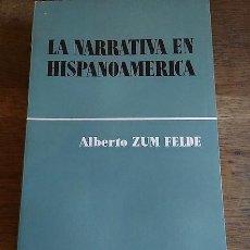 Libros: LA NARRATIVA EN HISPANOAMÉRICA - ZUM FELDE, ALBERTO. Lote 112845880