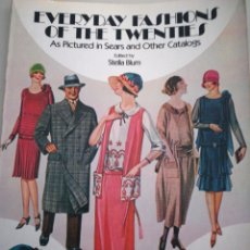 Libros: EVERYDAY FASHIONS OF THE TWENTIES EDITED BY STELLA BLUM. Lote 112892652