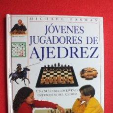 Libros: AJEDREZ GUÍA PARA JÓVENES JUGADORES DE AJEDREZ MICHAEL BASMAN. Lote 112988659