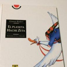 Libros: EL PLANETA HACHE ZETA - GIANNI RODARI - CECCO MARINIELLO. Lote 113021222