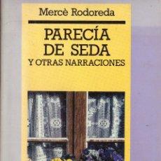 Libros: PARECIA DE SEDA Y OTRAS NARRACIONES - MERCE RODOREDA; EDHASA FICCIONES - OFERTAS DOCABO. Lote 113031479
