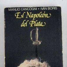 Libros: EL NAPOLEÓN DE PLATA : HISTORIA DE UNA GUERRA SUDAMERICANA. Lote 113039008