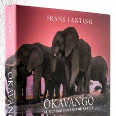 Libros: LANTING, FRANZ: OKAVANGO. EL ÚLTIMO PARAÍSO DE ÁFRICA (TASCHEN) (CB). Lote 113118895