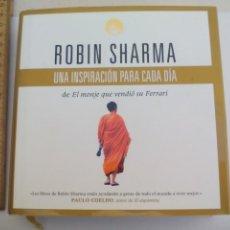 Libros: ROBIN SHARMA, UNA INSPIRACIÓN PARA CADA DÍA, DE EL MONJE QUE VENDIÓ SU FERRARI, EDIT. GRIJALBO 2009. Lote 113119303