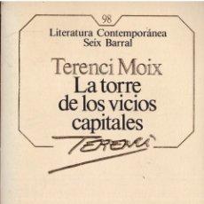 Libros: LA TORRE DE LOS VICIOS CAPITALES - TERENCI MOIX; SEIX BARRAL - OFERTAS DOCABO. Lote 113126343