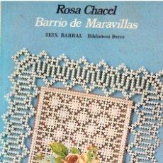 Libros: BARRIO DE MARAVILLAS - ROSA CHACEL; SEIX BARRAL - OFERTAS DOCABO. Lote 113126359