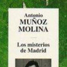 Libros: LOS MISTERIOS DE MADRID - ANTONIO MUÑOZ MOLINA. Lote 113133300