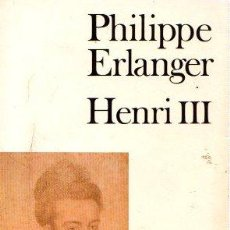 Libros: HENRI III - ERLANGER, PHILIPPE. Lote 113135014