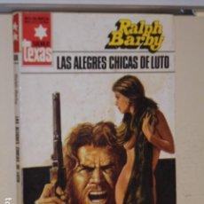 Libros: LAS ALEGRES CHICAS DE LUTO RALPH BARBY COLECCION SALVAJE TEXAS Nº 1368 - BRUGUERA -. Lote 113157439