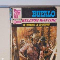 Libros: EL HOMBRE DE LOUISIANA KELLTOM MCINTIRE COLECCION BUFALO SERIE AZUL Nº 593 - BRUGUERA -. Lote 113157647