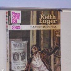 Libros: LA RECOMPENSA KEITH LUGER COLECCION ASES DEL OESTE Nº 1299 - BRUGUERA -. Lote 113157899