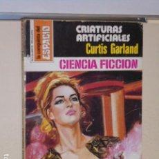 Libros: CRIATURAS ARTIFICIALES CURTIS GARLAND COLECCION LA CONQUISTA DEL ESPACIO Nº 428 - BRUGUERA -. Lote 113158515