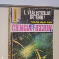 Libros: Y LAS ESTRELLAS GRITARON ! CURTIS GARLAND COLECCION LA CONQUISTA DEL ESPACIO Nº 287 - BRUGUERA -. Lote 113158799