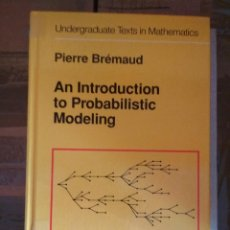 Libros: AN INTRODUCTION TO PROBABILISTIC MODELING - PIERRE BRÉNAUD - SPRINGER. Lote 113187439