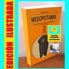 Libros: MESOPOTAMIA - HISTORIA POLÍTICA, ECONÓMICA Y CULTURAL - GEORGES ROUX - AKAL - ILUSTRADO - RARO. Lote 113207355