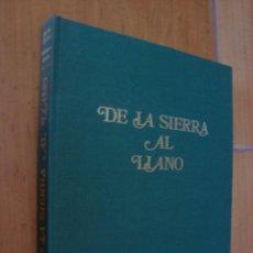 Libros: LIBRO PROVINCIA DE CACERES DE LA SIERRA AL LLANO DE JESUS GARZON Y ALVARO SILVADE . Lote 113212367