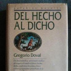 Libros: DEL HECHO AL DICHO / GREGORIO DOVAL / EDI. EL PRADO / 1ª EDICIÓN 1995. Lote 113212523