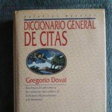 Libros: DICCIONARIO GENERAL DE CITAS / GREGORIO DOVAL / EDI. EL PRADO / 1ª EDICIÓN 1994. Lote 113212611