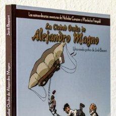 Libros: BAYARRI, JORDI: LA CIUDAD OCULTA DE ALEJANDRO MAGNO (VIAJE A BIZANCIO EDICIONES) (CB). Lote 113293207