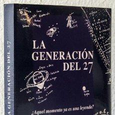 Libros: SORIA, ANDRÉS (DE.): LA GENERACIÓN DEL 27 (SOCIEDAD ESTATAL DE CONMEMORACIONES CULTURALES) (CB). Lote 113293359