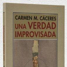 Libros: CÁCERES, CARMEN: UNA VERDAD IMPROVISADA (PRE-TEXTOS ) (CB). Lote 113323071