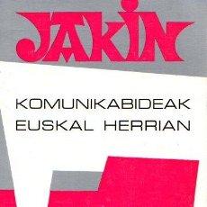 Libros: JAKIN. KOMUNIKABIDEAK EUSKAL HERRIAN. Nº 22 - NO CONSTA AUTOR. Lote 113547910