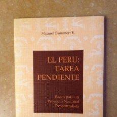 Libros: EL PERÚ: TAREA PENDIENTE. BASES PARA UN PROYECTO NACIONAL DESCENTRALISTA (MANUEL DAMMERT E.). Lote 113632766