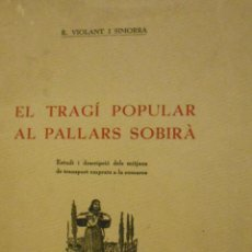 Libros: EL TRAGÍ POPULAR AL PALLARS SOBIRÀ. - VIOLANT I SIMORRA, R.-. Lote 113796234