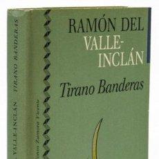 Libros: VALLE-INCLÁN, RAMÓN DEL: TIRANO BANDERAS (CÍRCULO DE LECTORES) (CB). Lote 113985031