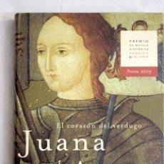 Libros: JUANA DE ARCO: EL CORAZÓN DEL VERDUGO. Lote 114054464