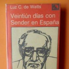 Livros em segunda mão: VEINTIÚN DÍAS CON SENDER EN ESPAÑA (CRÓNICA VIAJERA) - LUZ C. DE WATTS. Lote 114325515